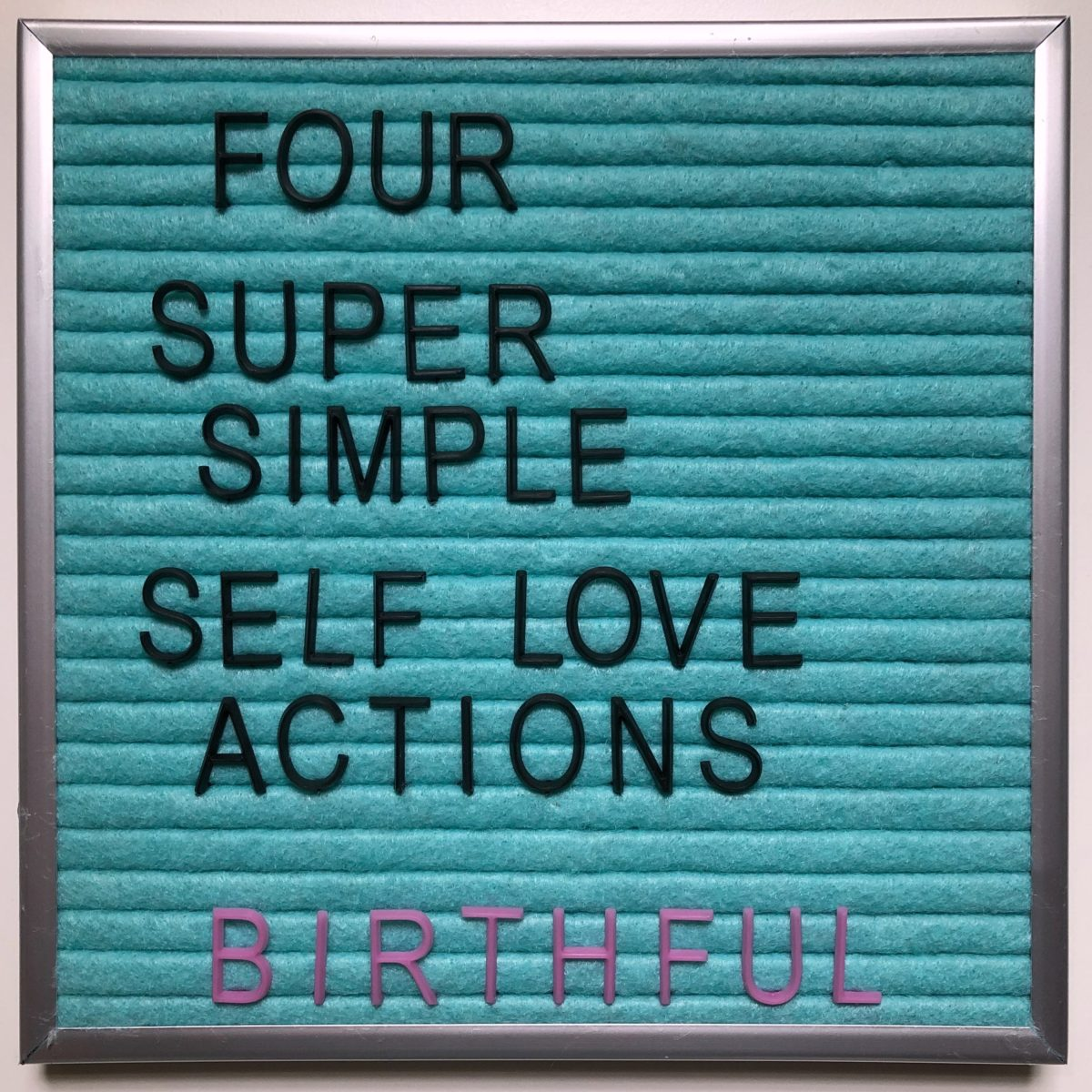 4 Super Simple Actions of Self Love